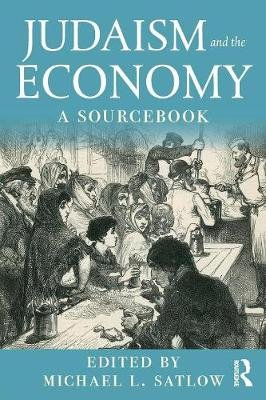 Judaism and the Economy - A Sourcebook (Paperback): Michael L. Satlow