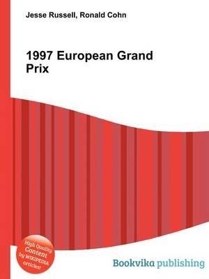 1997 European Grand Prix (Paperback): Jesse Russell, Ronald Cohn