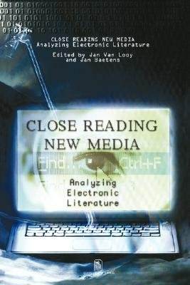 Close Reading New Media - Analyzing Electronic Literature (Paperback): Jan van Looy, Jan Baetens