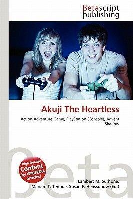 Akuji the Heartless (Paperback): Lambert M. Surhone, Mariam T. Tennoe, Susan F. Henssonow