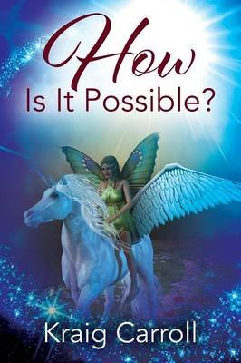 How Is It Possible? (Paperback): Kraig Carroll