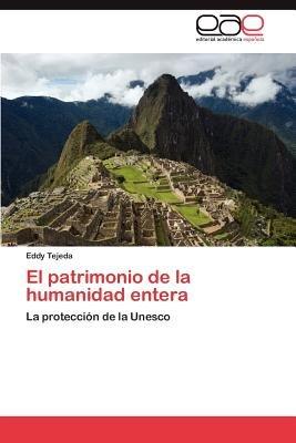 El Patrimonio de La Humanidad Entera (Spanish, Paperback): Eddy Tejeda
