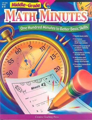 Middle-Grade Math Minutes - One Hundred Minutes to Better Basic Skills (Paperback): Creative Teaching Press