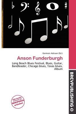 Anson Funderburgh (Paperback): Germain Adriaan