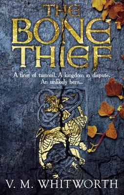 The Bone Thief - (Wulfgar 1) (Paperback): V. M. Whitworth