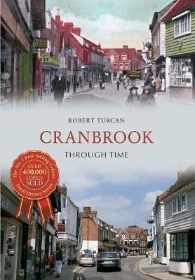 Cranbrook Through Time (Paperback): Robert Turcan