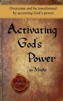 Activating God's Power in Micki (Feminine Version) - Overcome and Be Transformed by Accessing God's Power....