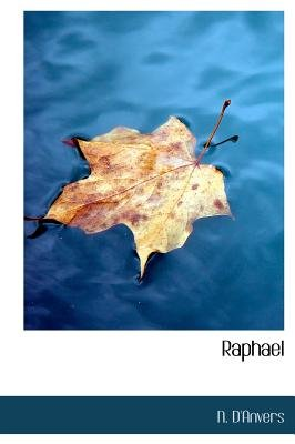 Raphael (Large print, Hardcover, Large type / large print edition): N D'Anvers