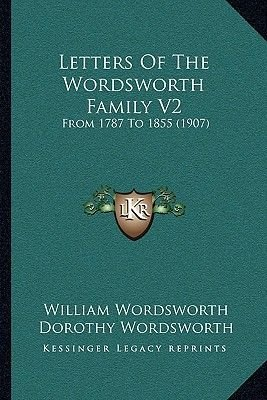Letters of the Wordsworth Family V2 - From 1787 to 1855 (1907) (Paperback): William Wordsworth, Dorothy Wordsworth