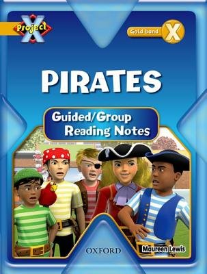 Project X: Pirates: Teaching Notes (Paperback): Maureen Lewis