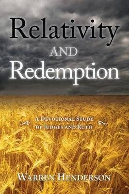 Relativity and Redemption - A Devotional Study of Judges and Ruth (Electronic book text):