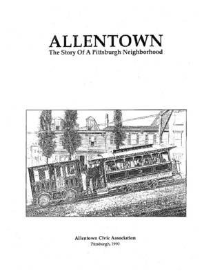 Allentown: The Story of a Pittsburgh Neighborhood (Electronic book text): Allentown Civic Association