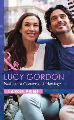 Not Just a Convenient Marriage (Large print, Hardcover, Large type edition): Lucy Gordon