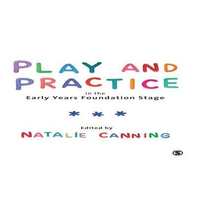 Play and Practice in the Early Years Foundation Stage (Electronic book text): Natalie Canning