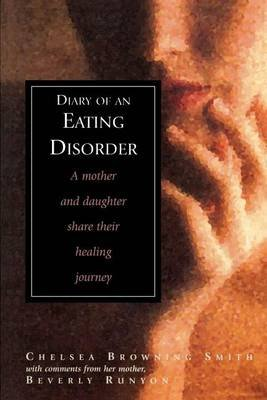 Diary of an Eating Disorder (Electronic book text): Chelsea Smith, Beverly Runyon