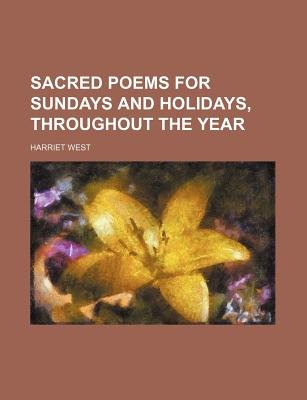Sacred Poems for Sundays and Holidays, Throughout the Year (Paperback): Harriet West