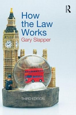 How the Law Works (Paperback, 3rd Revised edition): Gary Slapper