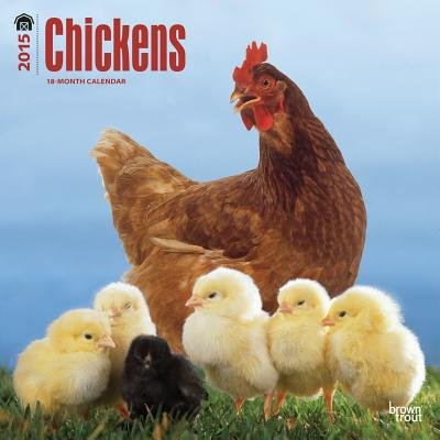 Chickens 2015 Wall (Calendar, 2015): Inc Browntrout Publishers