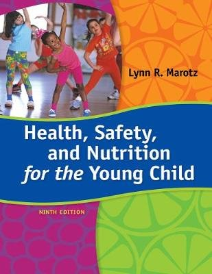 Health, Safety, and Nutrition for the Young Child (Paperback, 9th edition): Lynn Marotz