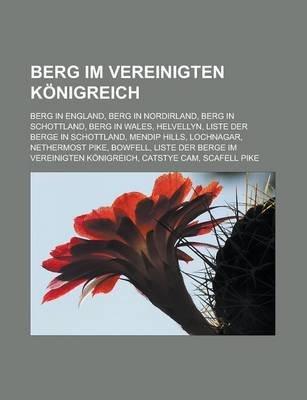 Berg Im Vereinigten Konigreich - Berg in England, Berg in Nordirland, Berg in Schottland, Berg in Wales, Helvellyn (German,...