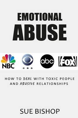 Emotional Abuse - How to Deal with Toxic People and Abusive Relationships (Paperback): Psychopathic Relationships, Emotional...