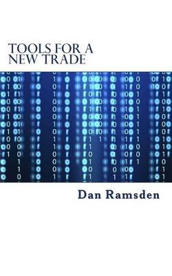 Tools for a New Trade - Finance, Strategy and Markets in the Digitized Economy (Paperback): Dan Ramsden