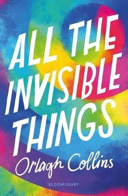 All the Invisible Things (Paperback): Orlagh Collins