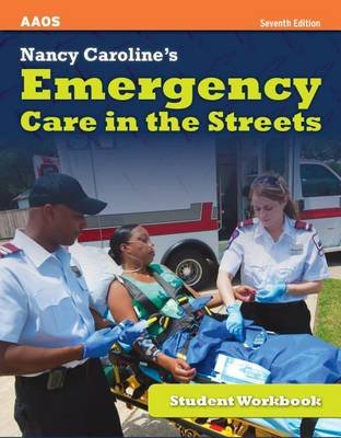 Nancy Caroline's Emergency Care in the Streets (Electronic book text, 7th ed.): American Academy of Orthopaedic Surgeons...