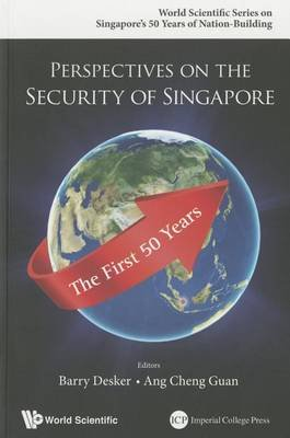 Perspectives On The Security Of Singapore: The First 50 Years (Paperback): Barry Desker, Cheng Guan Ang