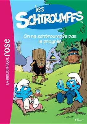 Les Schtroumpfs 4 - On Ne Schtroumpfe Pas Le Progres (French, Electronic book text):