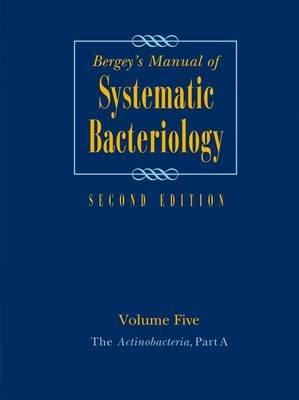 Bergey's Manual of Systematic Bacteriology - Volume 5: The Actinobacteria (Hardcover, 2nd ed. 2012): Aidan Parte