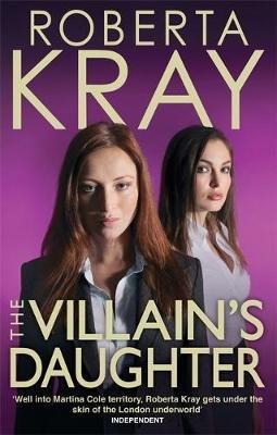 The Villain's Daughter (Paperback): Roberta Kray