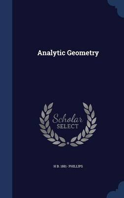 Analytic Geometry (Hardcover): H. B. 1881 Phillips