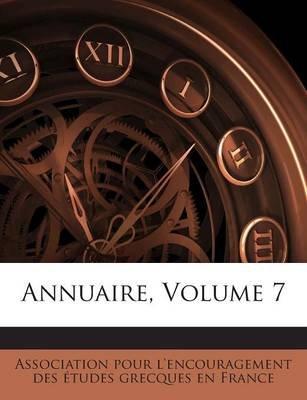 Annuaire, Volume 7 (English, French, Paperback): Association Pour L'Encouragement Des Et