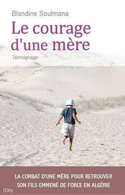 Le Courage D'Une Mere (French, Electronic book text): Blandine Soulmana