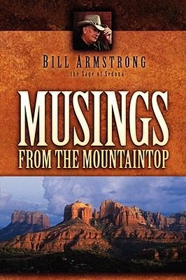 Musings from the Mountaintop (Paperback): Bill Armstrong