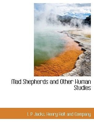 Mad Shepherds and Other Human Studies (Paperback): Jack S