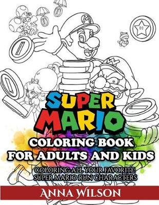 Super Mario Coloring Book For Adults And Kids Super Mario Coloring