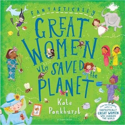 Fantastically Great Women Who Saved The Planet (Hardcover): Kate Pankhurst