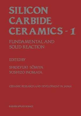 Silicon Carbide Ceramics-1 (Paperback): S. Somiya, Y. Inomata