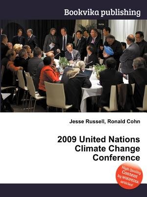 2009 United Nations Climate Change Conference (Paperback): Jesse Russell, Ronald Cohn