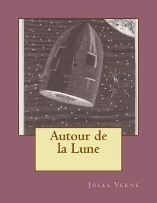 Autour de la Lune (Paperback): Jules Verne