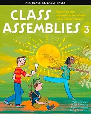 Class Assemblies 3 (Paperback): Veronica Clark, Kaye Umansky, Jenny McLachlan, Pippa Goodhart