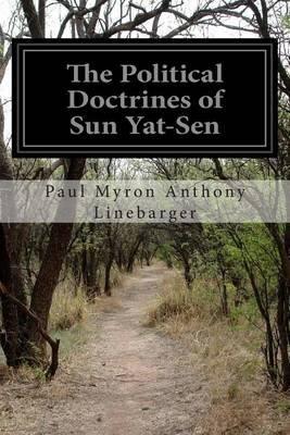 The Political Doctrines of Sun Yat-Sen (Paperback): Paul Myron Anthony Linebarger