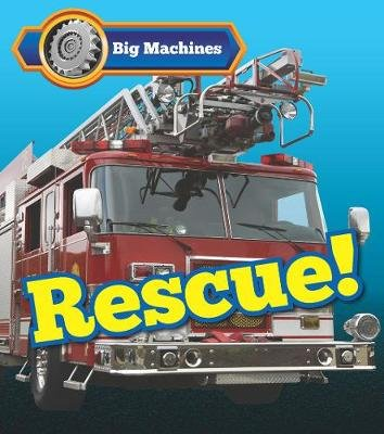 Big Machines Rescue! (Hardcover): Catherine Veitch