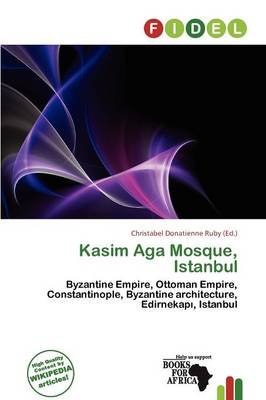 Kasim Aga Mosque, Istanbul (Paperback): Christabel Donatienne Ruby