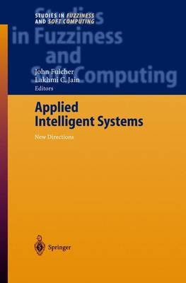 Applied Intelligent Systems - New Directions (Hardcover): John Fulcher