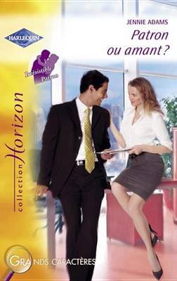 Patron Ou Amant ? (Harlequin Horizon) (French, Electronic book text): Jennie Adams