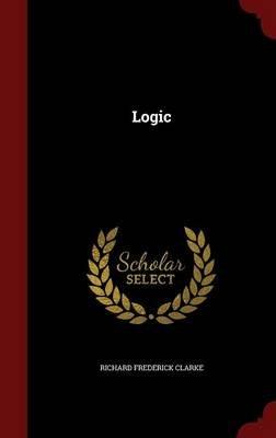 Logic (Hardcover): Richard Frederick Clarke
