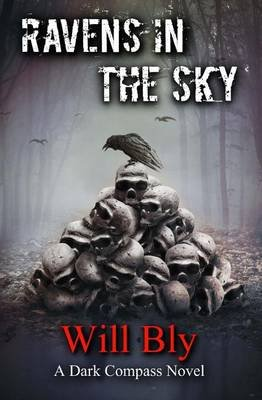 Ravens in the Sky - A Dark Compass Novel (Paperback): Will Bly